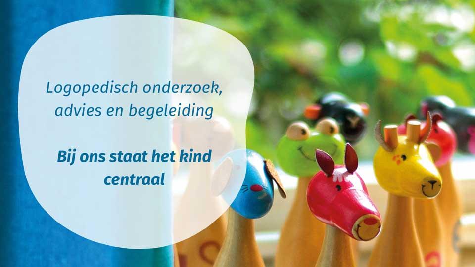 Logopedisch onderzoek, advies en begeleiding. Bij ons staat het kind centraal.